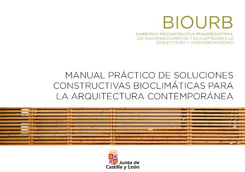 MANUAL PRÁCTICO DE SOLUCIONES CONSTRUCTIVAS BIOCLIMÁTICAS PARA LA ARQUITECTURA CONTEMPORÁNEA