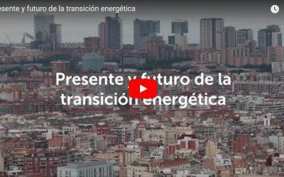 PRESENTE Y FUTURO DE LA TRANSICIÓN ENERGÉTICA