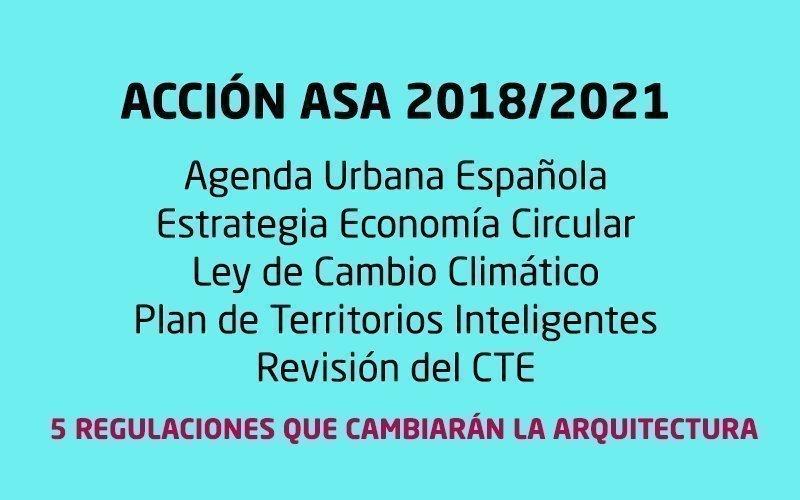 ESTRATEGIA ASA 2018-2020: Las 5 regulaciones que van  cambiar la Arquitectura y el Urbanismo en España