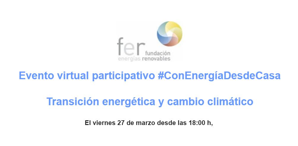 "2º Evento virtual participativo ""Con energía desde casa"". Fundación Energías Renovables"