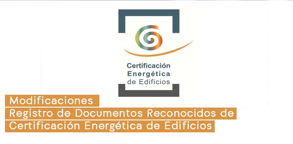 Modificaciones Registro de Documentos Reconocidos de Certificación Energética de Edificios